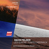 David Felder: Les Quatre Temps Cardinaux de Boston Modern Orchestra Project