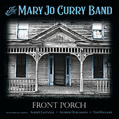 Front Porch by The Mary Jo Curry Band