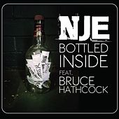 Bottled Inside (feat. Bruce Hathcock) by N.j.e.