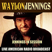 Jennings in Session (Live) von Waylon Jennings