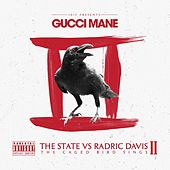 The State Vs Radric Davis: The Caged Bird Sings by Gucci Mane
