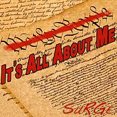 It's All About Me by Surge