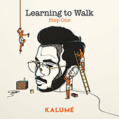 Learning to Walk: Step One de Kalumé
