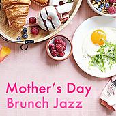 Mother's Day Brunch Jazz by Various Artists