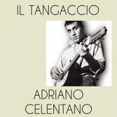Il Tangaccio (Dal Fim Uno Strano Tipo) by Adriano Celentano