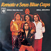 Minha Vida (My Life) / Nega, Neguinha de Renato E Seus Bluecaps