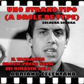 Uno Strano Tipo (Un Drôle De Type Colonna sonora) von Adriano Celentano