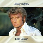 Hello Johnny (Remastered 2020) by Johnny Hallyday