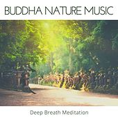 Buddha Nature Music: Healing Songs for Calming Down, Deep Breath Meditation de Indigo Flower