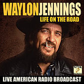 Life on the Road (Live) de Waylon Jennings