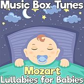 Lullabies for Babies: Mozart di Music Box Tunes