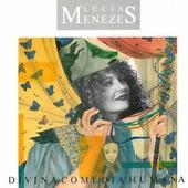 Divina Comédia Humana by Lúcia Menezes