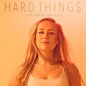 Hard Things by Juliette Reilly