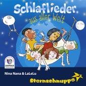 Schlaflieder aus aller Welt: Nina Nana & Lalelu de Sternschnuppe