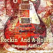 Rockin' And A-Rollin' de Various Artists