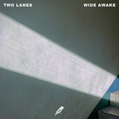 Wide Awake by Two Lanes