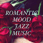 Romantic Mood Jazz Music by Various Artists