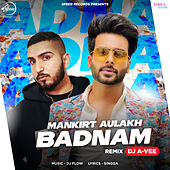 Badnam (Remix) - Single by Mankirt Aulakh