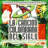 La Canción Colombiana del Siglo - 3 de La Organizacion, Javier Y su Combo, Tamara, Leonor Gonzalez Mina, Pasaporte