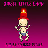 Babies Go Deep Purple by Sweet Little Band