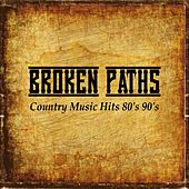 Country Music Hits 80's 90's by Broken Paths