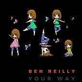 Your Way by Ben Reilly