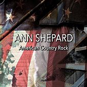 American Country Rock by Ann Shepard