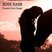 Country Love Songs von Rose Nash