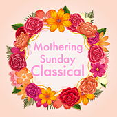 Mothering Sunday Classical de Various Artists