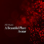 A Beautiful Place by Avatar
