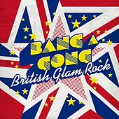 Bang a Gong: British Glam Rock by Various Artists