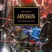 Abyssus - Mein Bruder, mein Feind - The Horus Heresy 8 (Ungekürzt) von Ben Counter