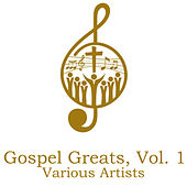 Gospel Greats, Vol. 1 de Various Artists