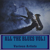 All The Blues, Vol. 1 by Various Artists