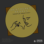 Gentle Practice by Heathered Pearls