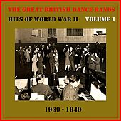 The Great British Dance Bands - Hits of WW II, Vol. 1 von Various Artists