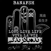 Viva la Vie by Banafsh