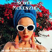San Francisco (Be Sure to Wear Some Flowers in Your Hair) de Scott McKenzie