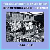 The Great British Dance Bands - Hits of WW II, Vol. 2 von Various Artists