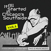 It All Started in Chicago's Southside, Kick. 6 by Various Artists