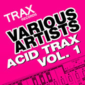 Acid Trax Volume 1 by Various Artists