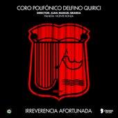 Irreverencia Afortunada (En Vivo) von Juan Manuel Brarda Coro Polifónico Delfino Quirici