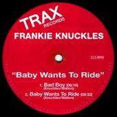 Baby Wants To Ride von Frankie Knuckles