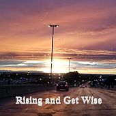 Rising and Get Wise de Roque