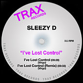 I've Lost Control by Sleezy D.