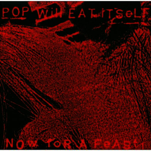 Now For A Feast by Pop Will Eat Itself