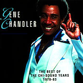 The Best Of The Chi-Sound Years 1978 - 83 de Gene Chandler