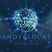 Toda la Noche de Andy & Lucas