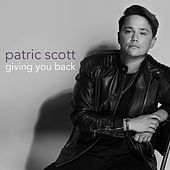 Giving You Back von Patric Scott