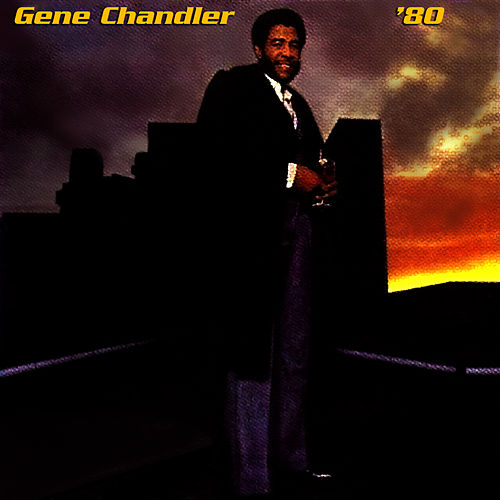 80 + Here's To Love by Gene Chandler